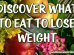 Discover What to Eat to Lose Weight