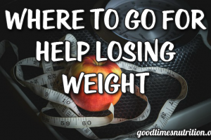 Where To Go For Help Losing Weight